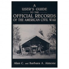 A User's Guide to the Official Records of the American Civil War