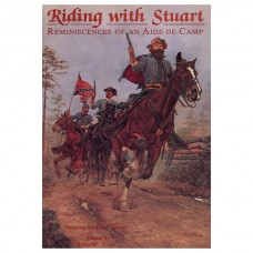 Riding with Stuart: Reminiscences of an Aide-De-Camp