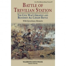Battle of Trevilian Station: The Civil War's Greatest and Bloodiest All Cavalry Battle