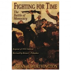 Fighting for Time: The Battle of Monocacy