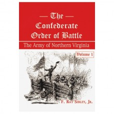 The Confederate Order of Battle: The Army of Northern Virginia