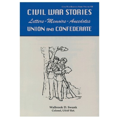 Civil War Stories: Letters-Memoirs-Anecdotes Union and Confederate