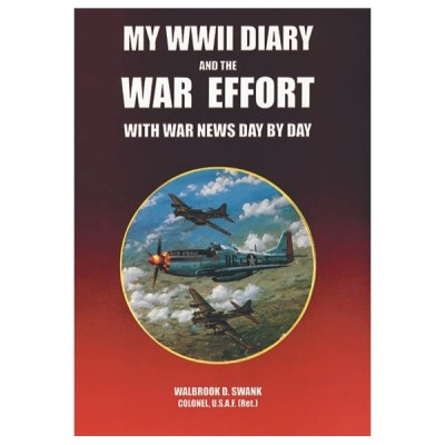 My WWII Diary and the War Effort With War News Day by Day