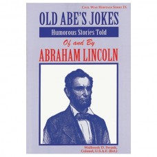 Old Abe's Jokes: Humorous Stories Told of and by Abraham Lincoln
