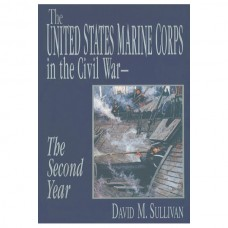 The United States Marine Corps in the Civil War, The Second Year