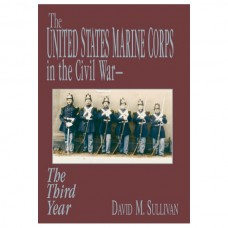 The United States Marine Corps in the Civil War, The Third Year