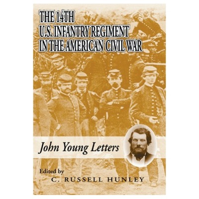The 14th U.S. Infantry Regiment in the American Civil War: John Young Letters