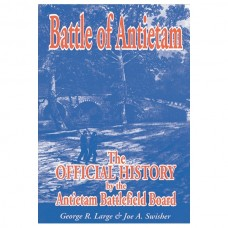 Battle of Antietam: The Official History by the Antietam Battlefield Board