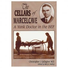 The Cellars of Marcelcave: A Yank Doctor in the BEF
