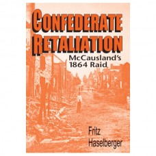 Confederate Retaliation: McCausland's 1864 Raid