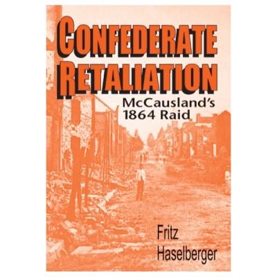 Confederate Retaliation: McCausland's 1864 Raid