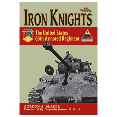 Iron Knights: The United States 66th Armored Regiment