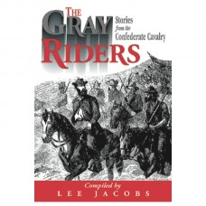 The Gray Riders: Stories from the Confederate Cavalry