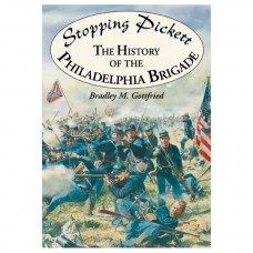 Stopping Pickett: The History of the Philadelphia Brigade