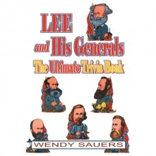 Lee and His Generals: The Ultimate Trivia Book