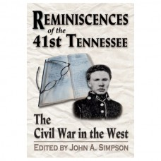 Reminiscences of the 41st Tennessee: The Civil War in the West