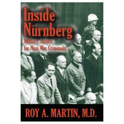 Inside Nurnberg: Military Justice for Nazi War Criminals