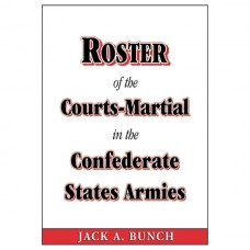 Roster of the Courts-Martial in the Confederate States Armies