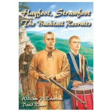 Hayfoot, Strawfoot: The Bucktail Recruits
