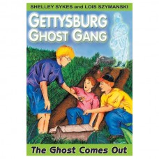 The Ghost Comes Out: The Gettysburg Ghost Gang #1
