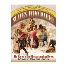 Slaves Who Dared: The Stories of Ten African-American Heroes
