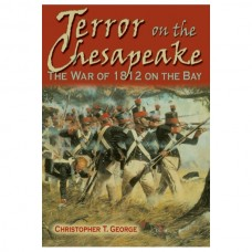 Terror on the Chesapeake: The War of 1812 on the Bay
