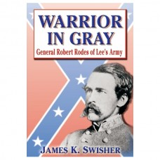 Warrior in Gray: General Robert Rodes of Lee's Army