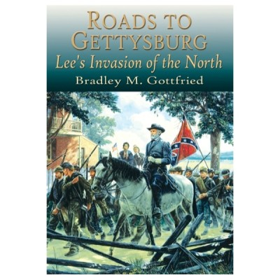 Roads to Gettysburg: Lee's Invasion of the North, 1863
