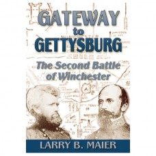 Gateway to Gettysburg: The Second Battle of Winchester