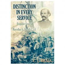Distinction in Every Service: Brigadier General Marcellus A. Stovall, C.S.A.