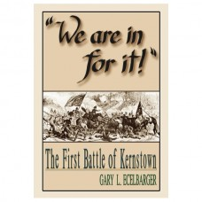 We Are In For It!: The First Battle of Kernstown