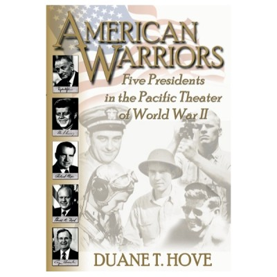 American Warriors: Five Presidents in the Pacific Theater of World War II