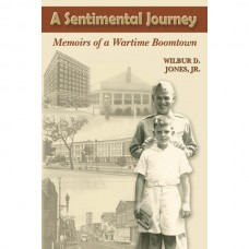 A Sentimental Journey: Memoirs of a Wartime Boomtown