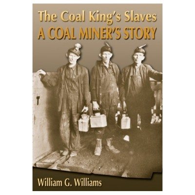 The Coal King's Slaves: A Coal Miner's Story