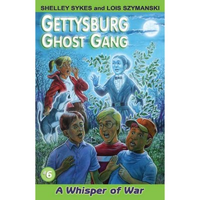 A Whisper of War: The Gettysburg Ghost Gang #6