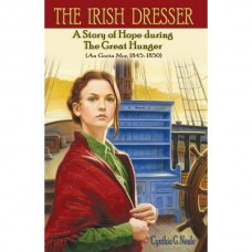 The Irish Dresser: A Story of Hope during The Great Hunger (An Gorta Mor, 1845-1850)