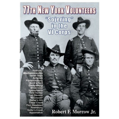 "77th New York Volunteers: ""Sojering"" in the VI Corps"