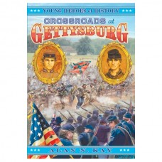 Crossroads at Gettysburg: Young Heroes of History #6