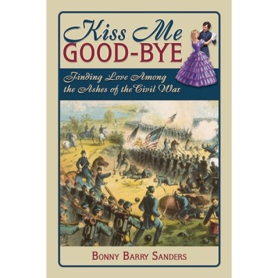Kiss Me Good-bye: Finding Love Among the Ashes of the Civil War