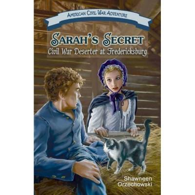 Sarah's Secret: Civil War Deserter at Fredericksburg