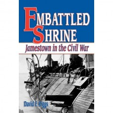 Embattled Shrine: Jamestown in the Civil War