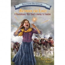 Between the Lines: A Revolutionary War Slave's Journey to Freedom