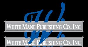 White Mane Publishing Co.