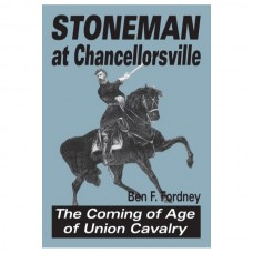 Stoneman at Chancellorsville: The Coming of Age of Union Cavalry