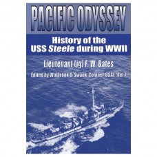 Pacific Odyssey: History of the USS Steele during WWII