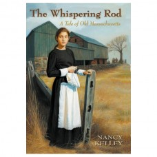 The Whispering Rod: A Tale of Old Massachusetts