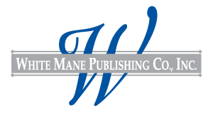 White Mane Publishing Co.